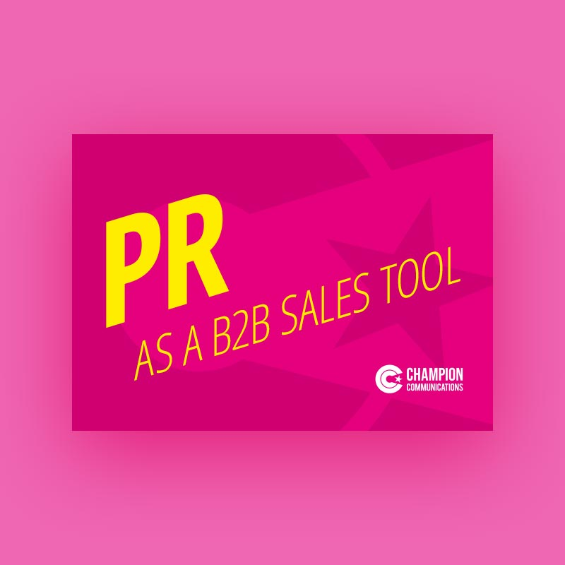 Introducing PR as a B2B Sales Tool